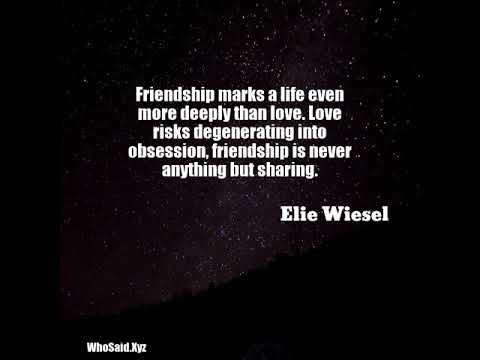 Elie wiesel friendship marks a life even more deeply than love elie wiesel friendship marks a life even more deeply than love thecheapjerseys Choice Image
