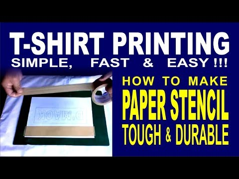 T-Shirt Printing- Simple, Fast & Easy!!! How to Make Paper Stencil Tough and Durable