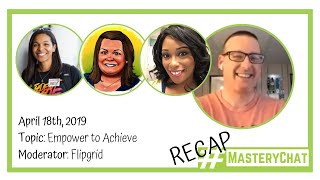 MasteryChat Recap for 11/18/19 on Facebook Live with FlipGrid