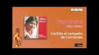 Hugo Torres / Baila, bailarina - Cachito el campeón de Corrientes