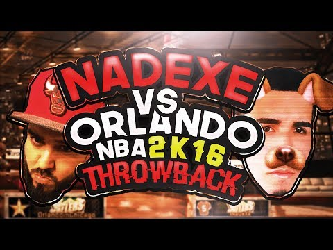THROWBACK NBA 2K16 NADEXE vs ORLANDO