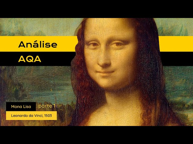 #AnáliseAQA: Mona Lisa - Parte 1