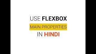 Basic info about CSS3 Flexbox (main properties) tutorials in Hindi-2 [HTML]