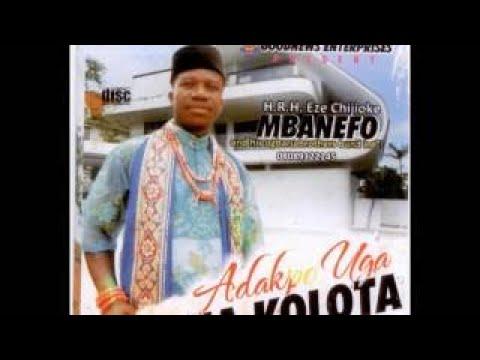 Chijioke Mbanefo Adakpo Uga Na Kolota Latest 2017 Nigerian Highlife Music