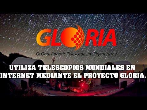 UTILIZA TELESCOPIOS MUNDIALES EN INTERNET MEDIANTE EL PROYECTO GLORIA