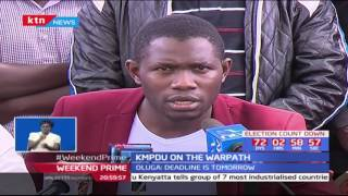 KMPDU on the warpath with government over unpaid wages for over 6 months after the 100 days strike