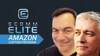 Ecomm Elite Amazon Custom Program