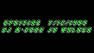Uprising - 7.12.1995  DJ M-Zone JD Walker