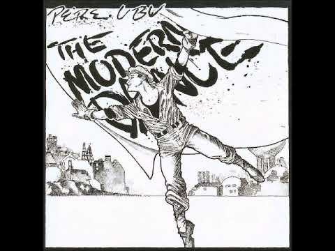 Pere Ubu - The Modern Dance (Full Album)
