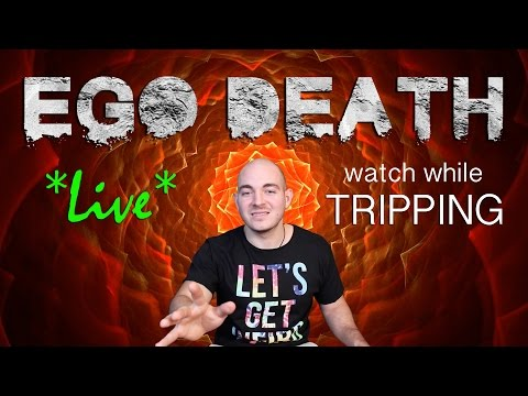 LIVE EGO DEATH | Watch if Having a Bad Trip (Harm Reduction)