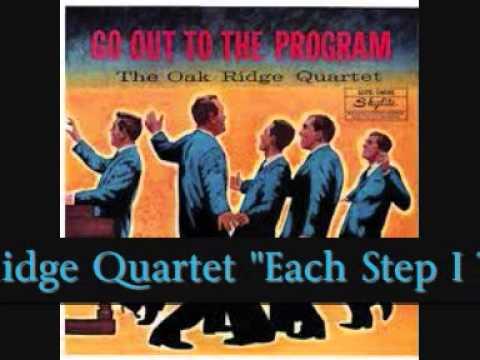 Oak Ridge Quartet - Each Step I Take (live)