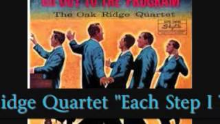 Oak Ridge Quartet - Each Step I Take (live)