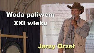 Woda paliwem XXI wieku - Jerzy Orzeł