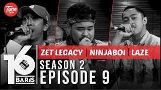 16 BARIS   Season 2   EP09   Zet Legacy, Ninjaboi & Laze