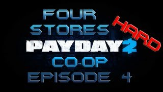 FOUR STORES (HARD) - PAYDAY 2 Beta Co-op Episode 4