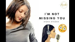 Here's a cover of me singing 'I'm not missing you' by the lovely an...