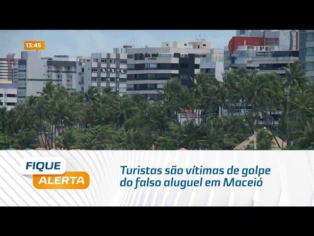 Férias frustradas: Turistas são vítimas de golpe do falso aluguel em Maceió