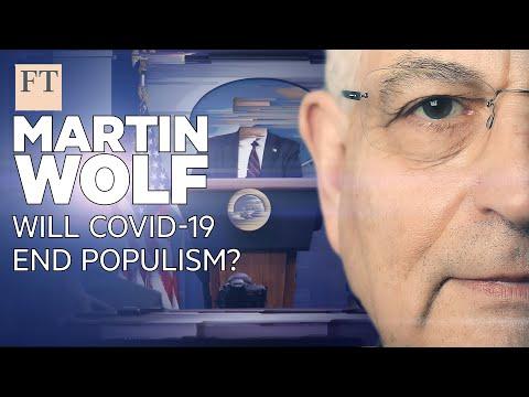 Martin Wolf - will Covid-19 kill off populism? | FT