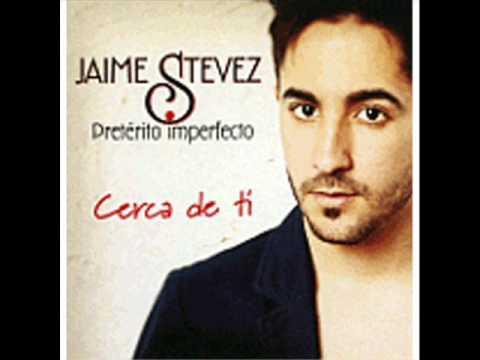 Jaime Stevez   Cerca de ti