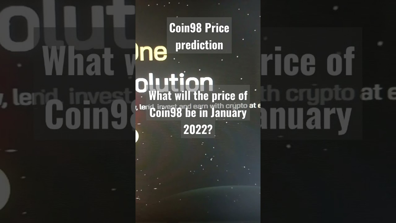 Coin98 (C98) Price Prediction for January 2022