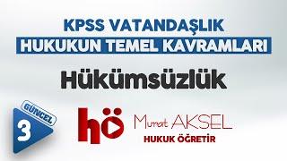 Hukukun Temel Kavramlari 3 ( Hükümsüzlük ) - Murat AKSEL