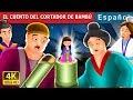 EL CUENTO DEL CORTADOR DE | Cuentos para dormir | Cuentos De Hadas Españoles