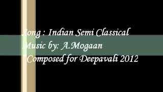 A.Mogaan - Indian Semi Classical Fusion