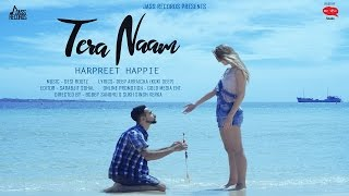 New Punjabi Songs 2016 | Harpreet Happie - Tera Naam | Harpreet Happie | Latest Punjabi Songs 2016 |