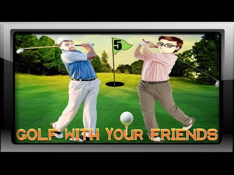 Golf with your Friends #05 - SHOWDOWN!!!