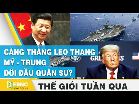 Tin thế giới nổi bật trong tuần |Căng thẳng leo thang, Mỹ - Trung đối đầu quân sự? | FBNC