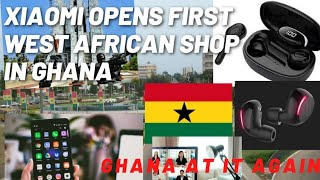 Xiaomi Opens First West African Retail Shop In Ghana Ghana At It Again