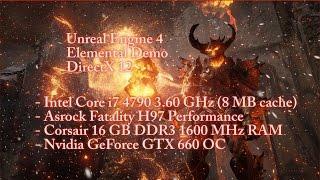 Unreal Engine 4 - Elemental Demo DirectX 12 -  i7 4790 + GTX 660