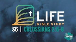 Life Bible Study S6 | Colossians