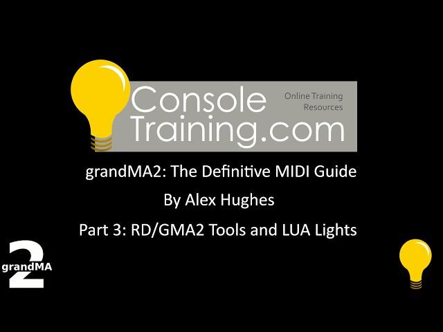 grandMA2: The Definitive MIDI guide part 3: GMA2 Tools and LUA Lights