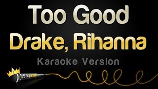 drake ft rihanna too good karaoke version