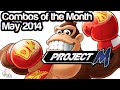 Project M Combos of the Month - May 2014 -