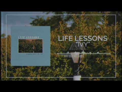 """Life Lessons - """"Ivy"""""""