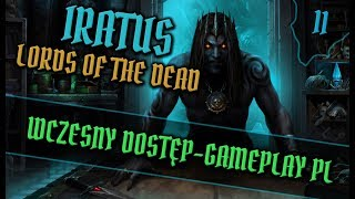 Zagrajmy w Iratus: Lord of the Dead #11 - Drugi BOSS - GAMEPLAY PL