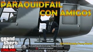 PARAQUIDFAIL | GTA V PC Gameplay Funnny Moments