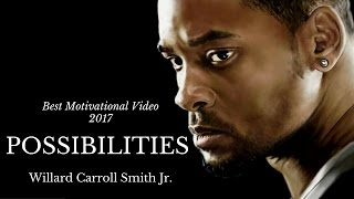 POSSIBILITIES - The Best of Will Smith - Motivational video 2017 - 4 min Inspiring speech