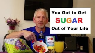 You Got to Get Sugar Out of Your Life