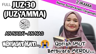Download lagu JUZ 30 FULL - MERDU SANGAT - 2 IRAMA - JUZ AMMA - Kuntriksi Ellail