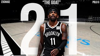"Kyrie Irving Mix ""21"" Polo G (THE GOAT) ᴴᴰ"