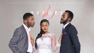 Before 30 S01E2 Girls Call #1 - New 2017 Latest Nigerian Movies