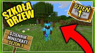 Dziennik z Minecraft (PL) Szkoła Drzew - Sezon 3 Dzień 1