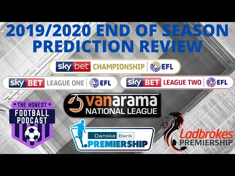 2019/20 End Of Season Prediction Review | EFL, National Leagues, SPL \u0026 NIPL
