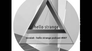 Ocralab - Hello Strange Podcast 007