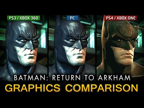 Batman: Return to Arkham Graphics Comparison - PS4 & Xbox One / PS3 & Xbox 360 / PC