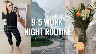 my realistic work night routine | 9-5 job night routine + how i unwind after work