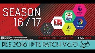 أفضل و اخر باتش Pes 2016 I PTE PATCH v6.0 لموسم 16/17 بإضافات خرافية مع الشرح الكامل
